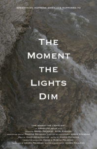 The Moment the Lights Dim - Armen Poladian - Canada - World Premiere - 20 min
