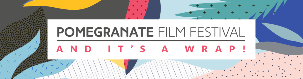 The 2018 Pomegranate Film Festival Awards held on Sunday, November 18 recognized the following films